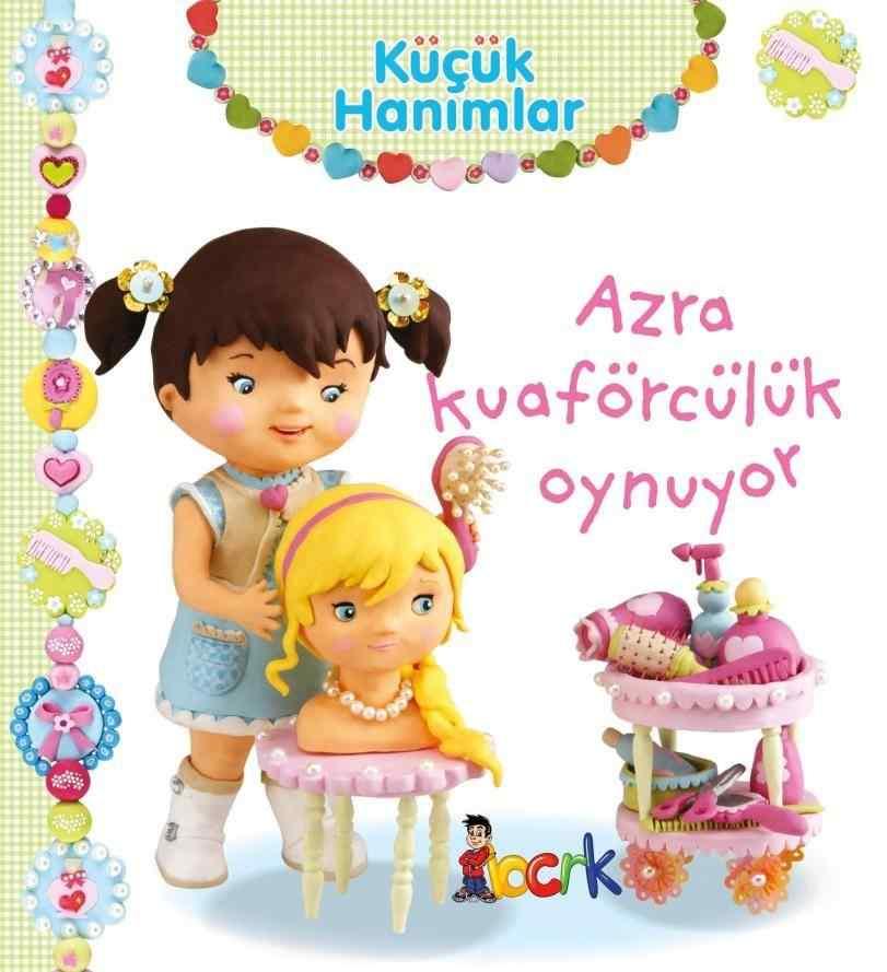Küçük Hanımlar / Azra Kuaförcülük Oynuyor (3 Yaş veÜzeri)