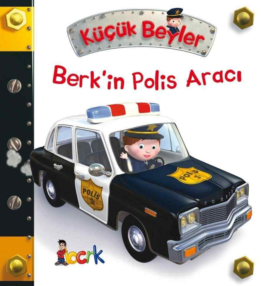 Küçük Beyler / Berk'in Polis Aracı
