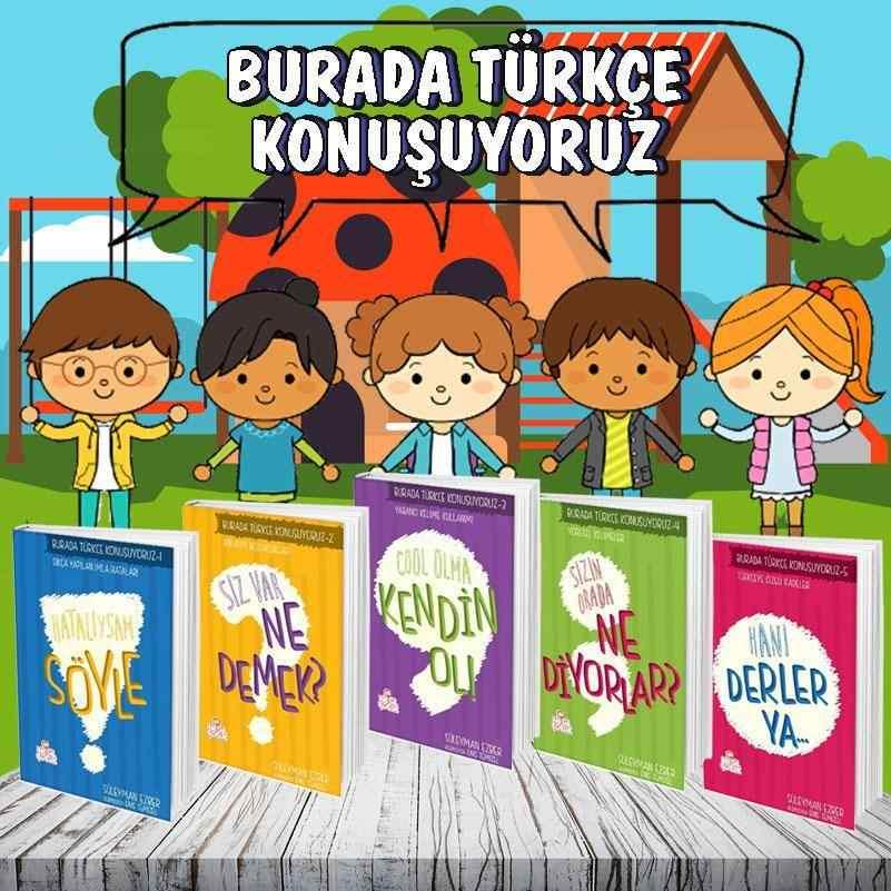 Burada Türkçe Konuşuyoruz Kitap Seti - 5 Kitap  (8-14 Yaş Grubu)