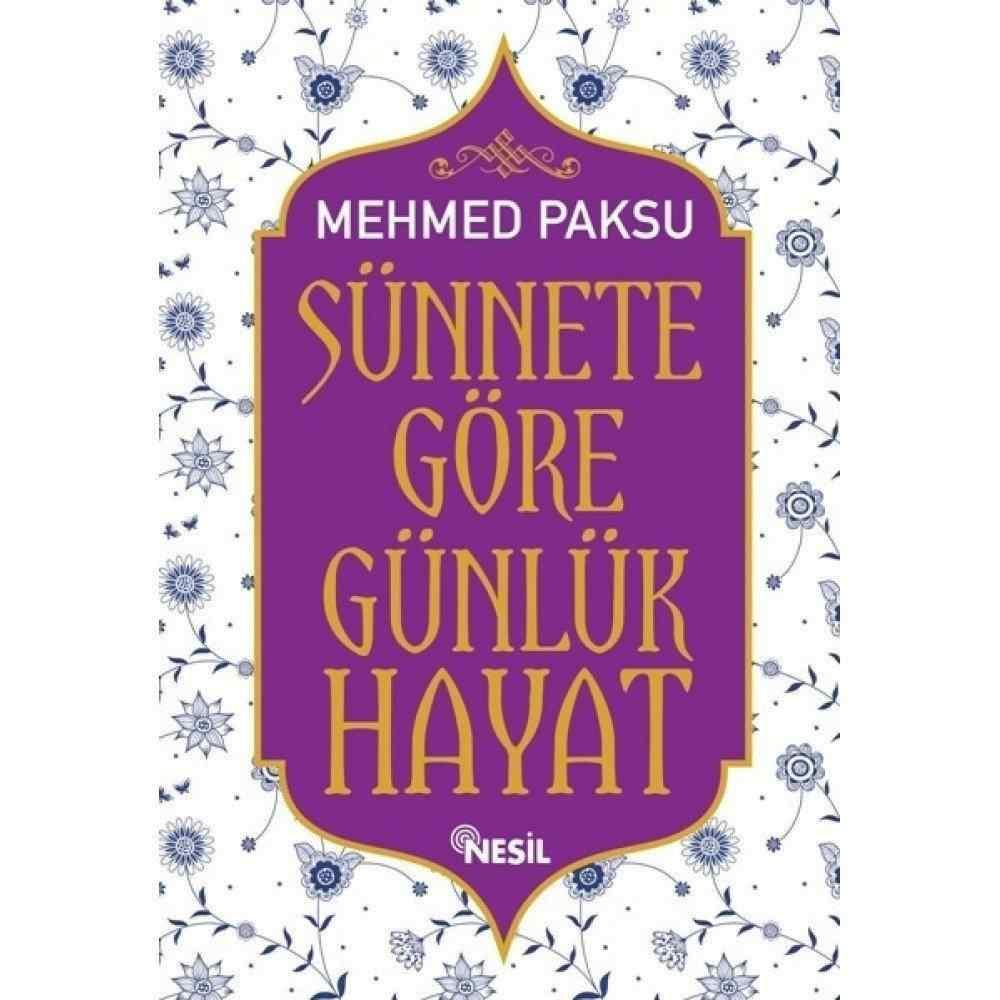 Sünnete Göre Günlük Hayat - 1  ( CİLTLİ) / MEHMED PAKSU