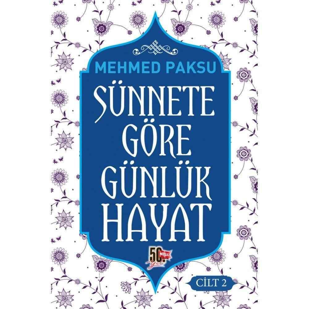 Sünnete Göre Günlük Hayat -2  ( CİLTLİ) / MEHMED PAKSU
