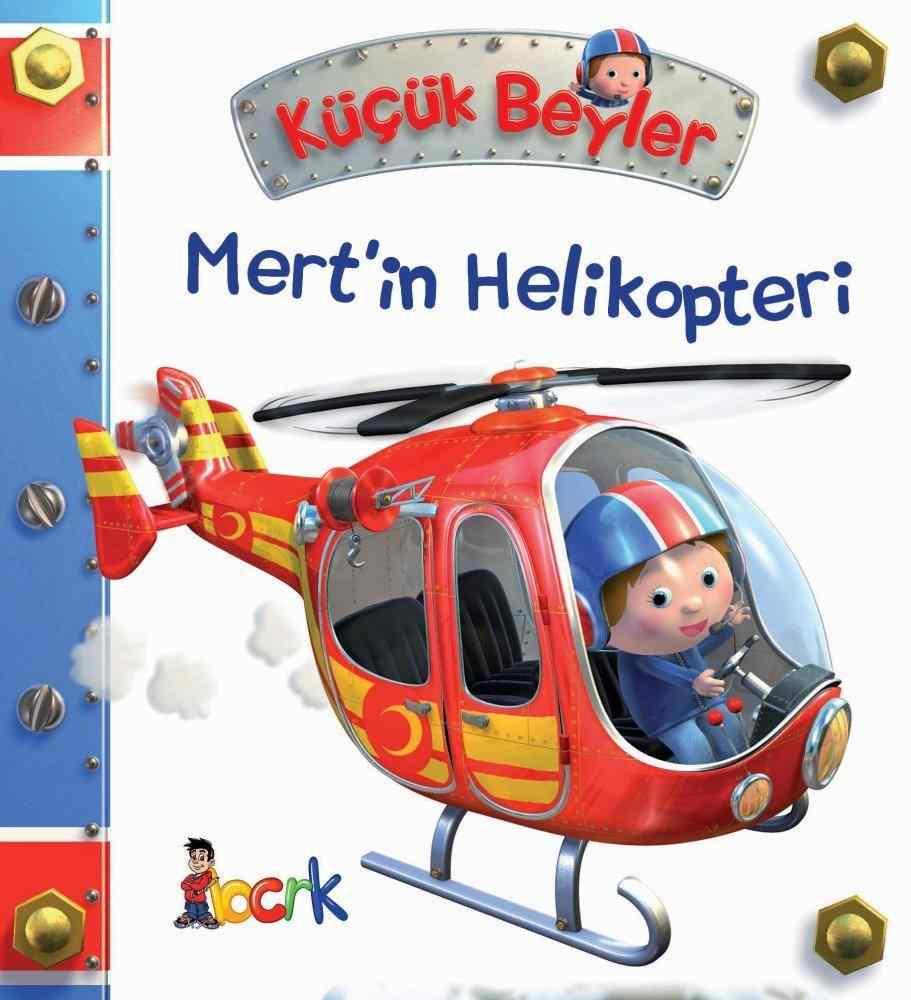 Küçük Beyler / Mert'in Helikopteri (3 Yaş ve Üzeri)