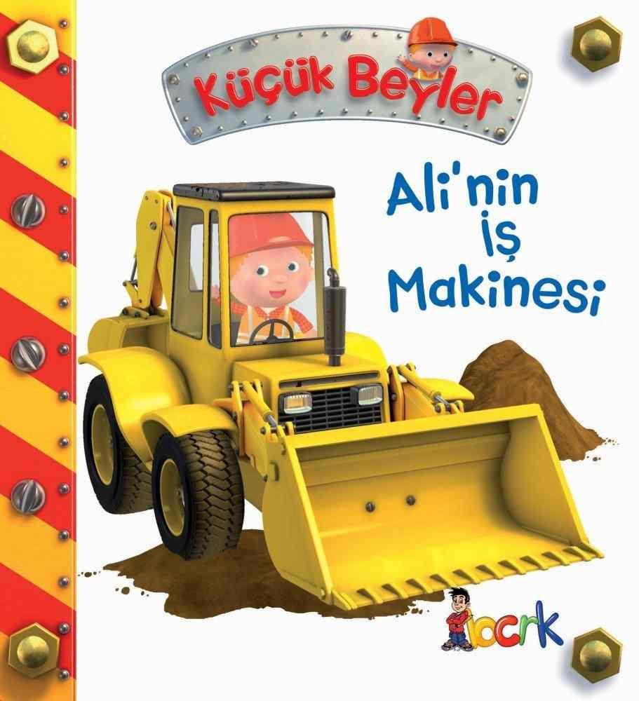Küçük Beyler / Ali'nin İş Makinesi (3 Yaş ve Üzeri)
