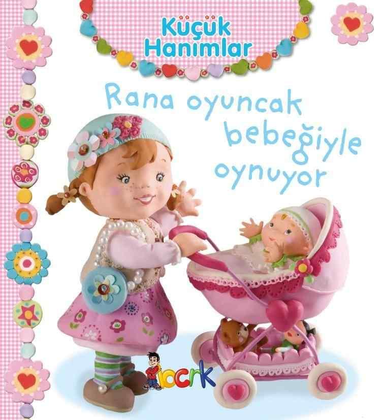 Küçük Hanımlar / Rana Oyuncak Bebeğiyle Oynuyor (3 Yaş ve Üzeri)