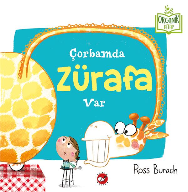 Çorbamda Zürafa Var / Organik Kitap
