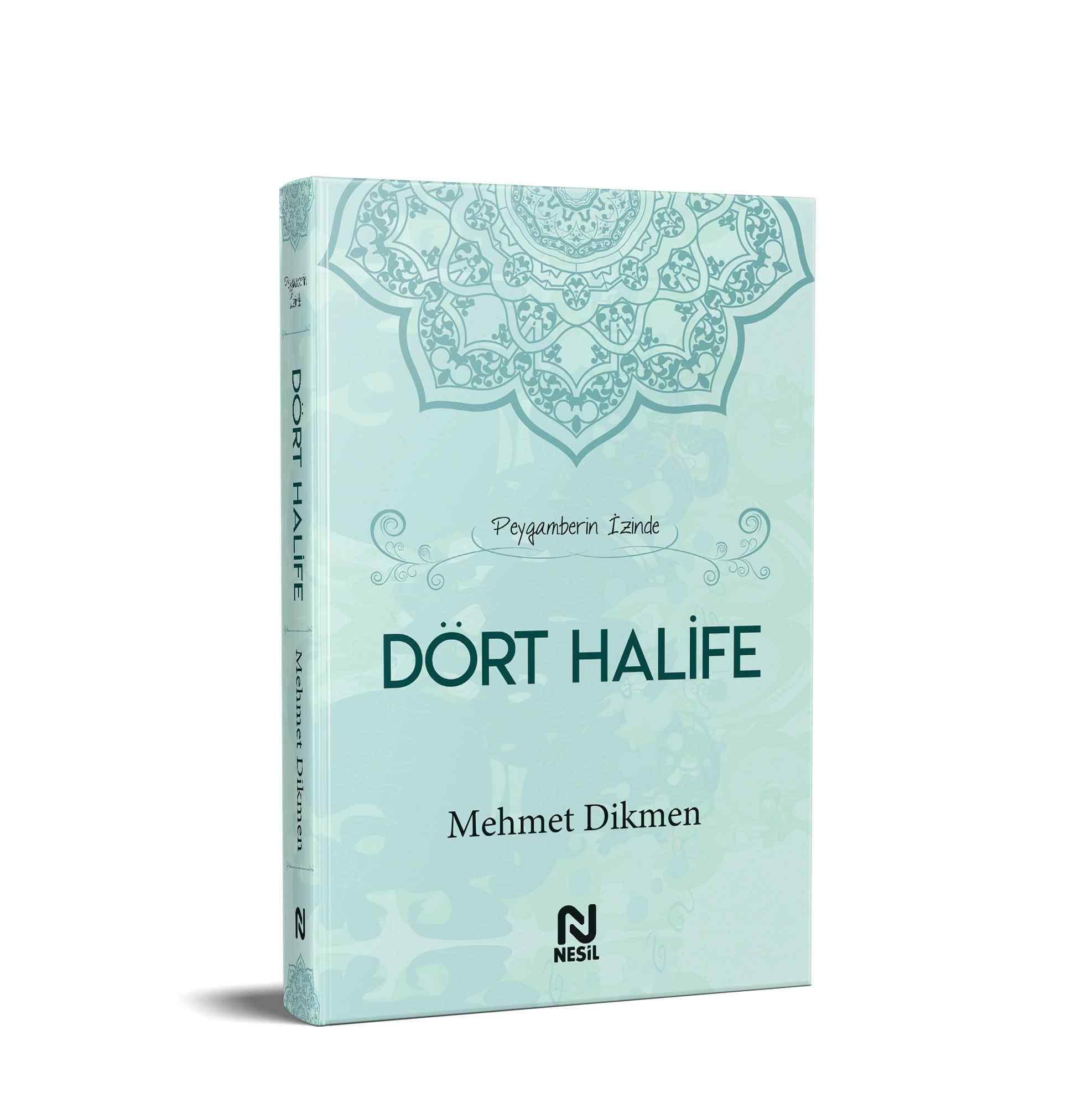Peygamberimizin İzinde Dört Halife / Mehmet Dikmen